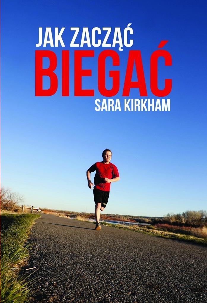 Jak zacząć biegać - książka Sary Kirkham