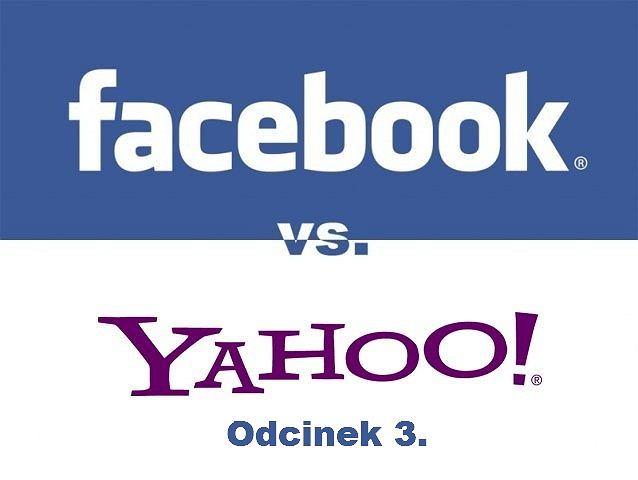 Wojna patentowa Facebooka z Yahoo, odcinek 3.