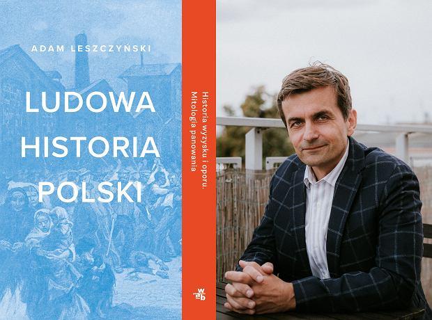 Adam Leszczyński, autor 'Ludowej historii Polski' (fot. Materiały prasowe)