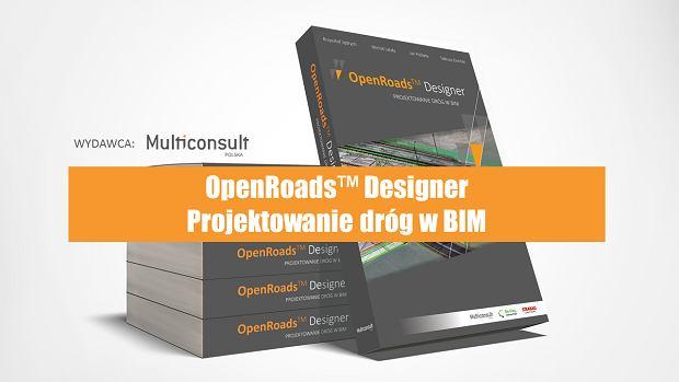 Książka 'OpenRoads Designer - Projektowanie dróg w BIM'