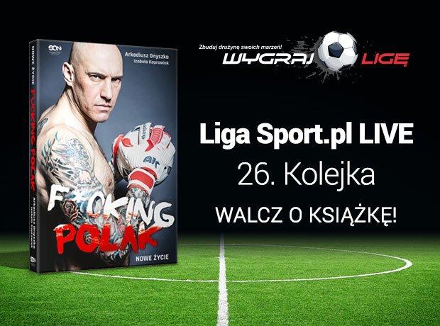 Liga Sport.pl LIVE 26. kolejka Ekstraklasy