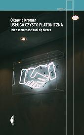 Książka Oktawii Kromer 'Usługa czysto platoniczna. Jak z samotności robi się biznes' (fot. Materiały prasowe)