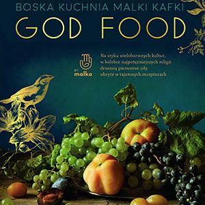 Książka kulinarna 'God food. Boska kuchnia Malki Kafki'