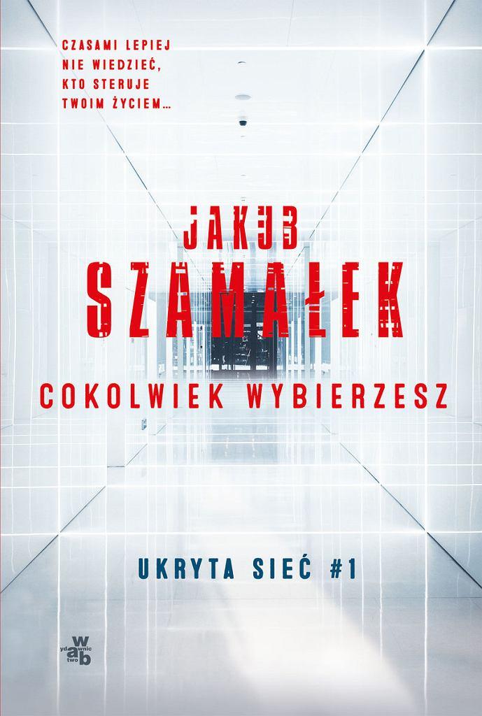 Jakub Szamałek, 'Cokolwiek wybierzesz'