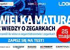 ZAPISY - Wielka matura z wiedzy o zegarkach 2019!