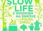 """""""Slow life z widokiem na Śnieżkę czyli Polna Zdrój"""" Magdy Trojanowskiej"""