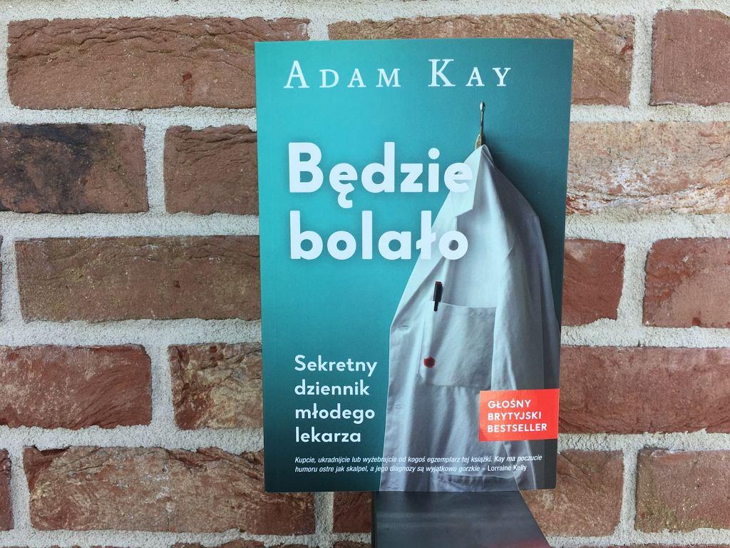Adam Kay, 'Będzie bolało. Sekretny dziennik młodego lekarza'