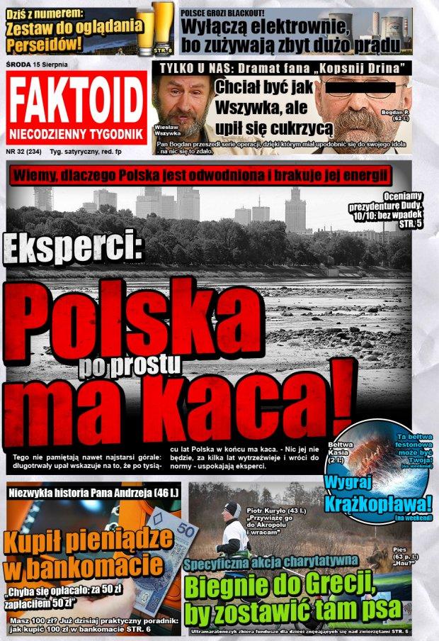 Faktoid: Polska ma kaca -  - Tego nie pamiętają nawet najstarsi górale: długotrwały upał wskazuje na to, że po tysiącu lat Polska w końcu ma kaca