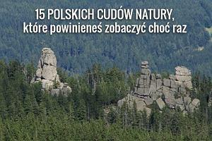 15 polskich cudów natury, które powinieneś zobaczyć choćby raz w życiu [ZDJĘCIA]