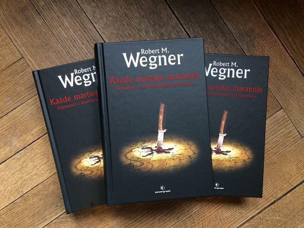Najnowsza książka Roberta M. Wegnera