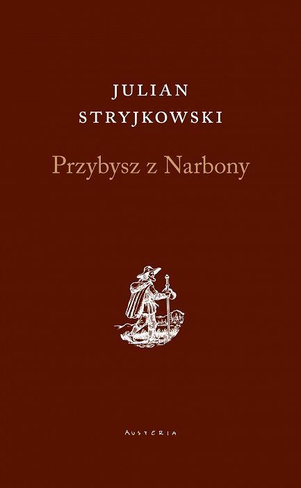 'Przybysz z Narbony', Julian Stryjkowski, Austeria, Kraków