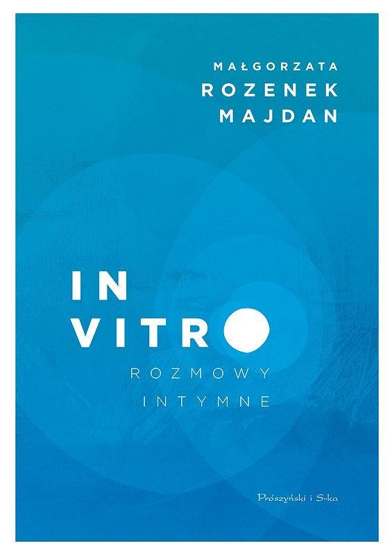 Okładka książki 'In vitro. Rozmowy intymne', Małgorzata Rozenek-Majdan