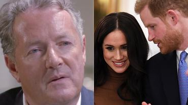 Piers Morgan / Meghan Markle i książę Harry