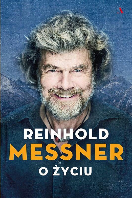 Okładka książki 'Reinhold Messner. O życiu', Reinhold Messner