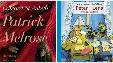 'Patrick Melrose: Nic takiego. Zła wiadomość. Jakaś nadzieja' i  'Peter i Lena. Dwa opowiadania'