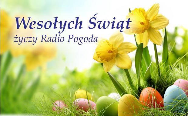 Wesołych Świąt Wielkanocnych życzy Radio Pogoda