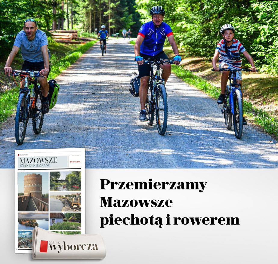Dodatek 'Mazowsze znane i nie znane' już w piątek, 31 lipca w 'Wyborczej'.