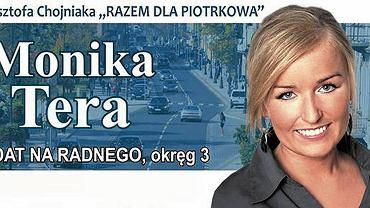 Monika Tera od początku kariery związana jest z prawicowymi ugrupowaniami. W 2006 r. startowała z rekomendacji Prawicy Rzeczypospolitej Marka Jurka