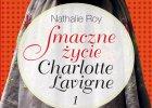 """""""Smaczne życie Charlotte Lavigne"""" już w księgarniach"""
