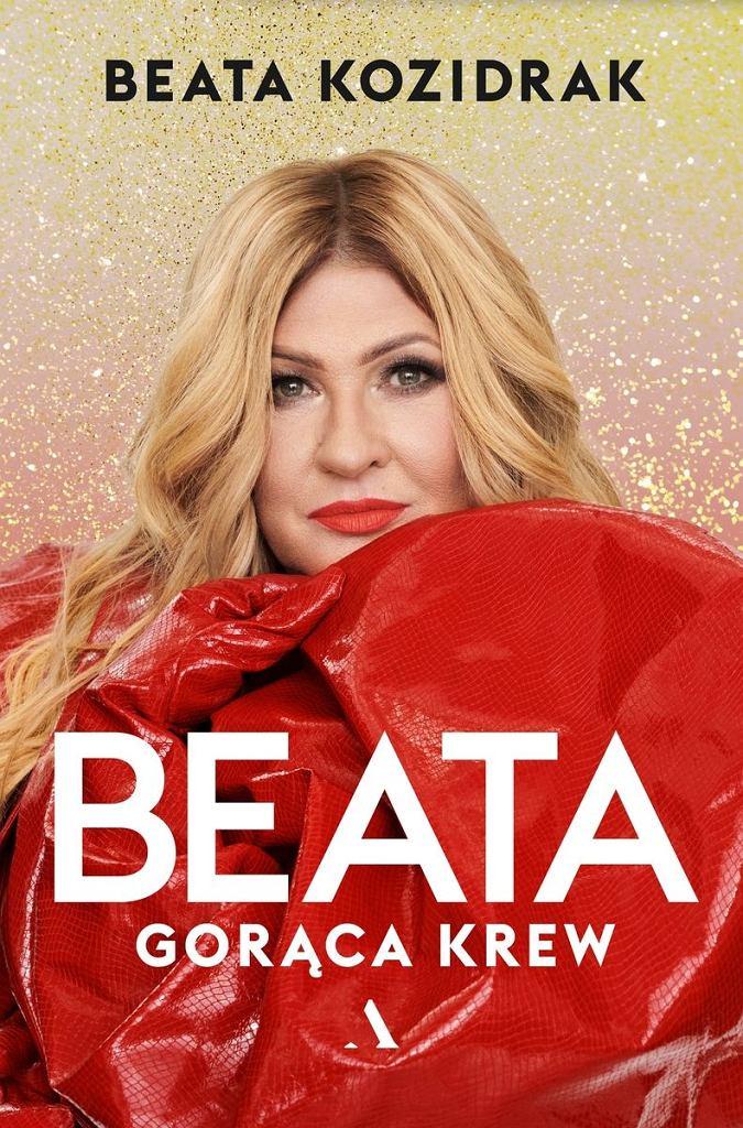 'Beata. Gorąca krew', Beata Kozidrak, Wyd. Agora