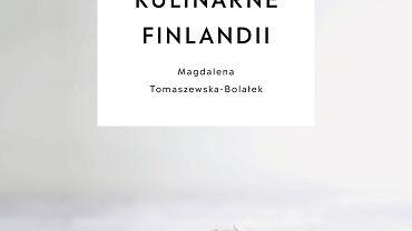 'Tradycje kulinarne Finlandii' Magdaleny Tomaszewskiej-Bolałek
