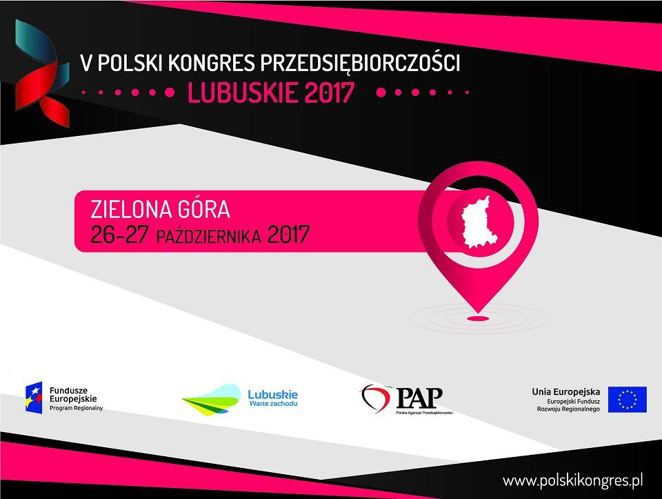 V Polski Kongres Przedsiębiorczości - Lubuskie 2017