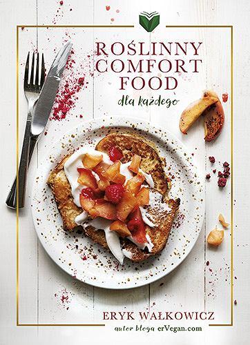 Roślinny comfort food dla każdego Eryka Wałkowicza