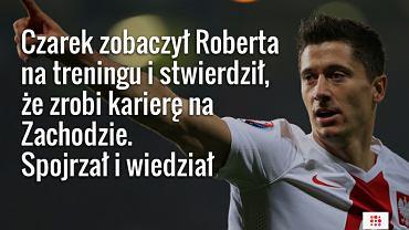 Wojciech Zawioła o Robercie Lewandowskim