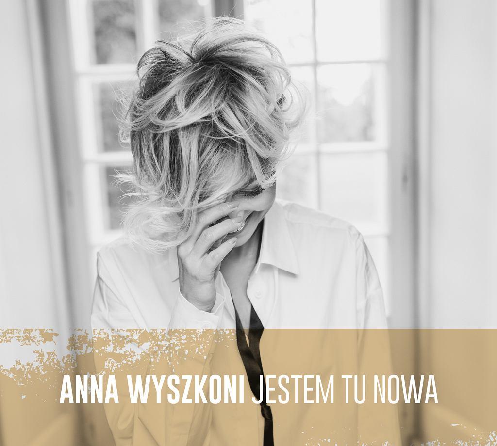 Ania Wyszkoni 'Jestem tu nowa'