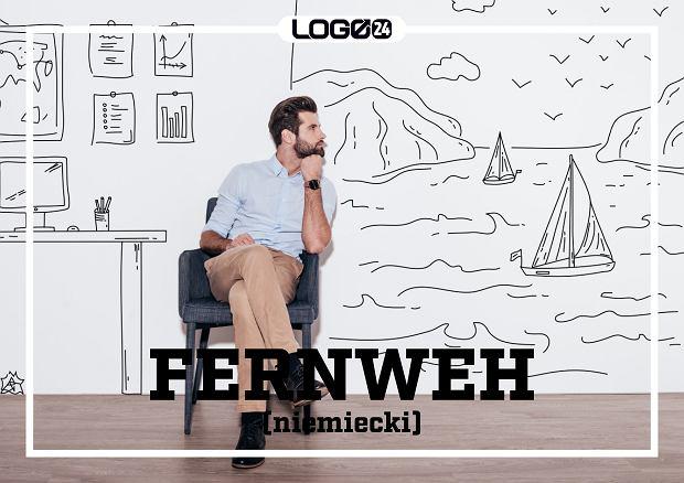Fernweh (niemiecki) - pragnienie podróży. Tęsknota za czymś odległym (fern - daleko), w tym również za miejscami, w których się nigdy nie było.