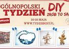 """Ogólnopolski Tydzień DIY - warsztaty """"zrób to sam"""" 20-26 maja"""