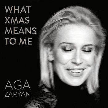 AGA ZARYAN, WHAT XMAS MEANS TO ME  /