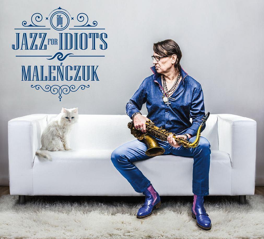 Maciej Maleńczuk 'Jazz for Idiots'