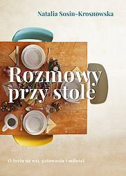 Książka 'Rozmowy przy stole' Natalii Sosin-Krosnowskiej (fot. Materiały prasowe)