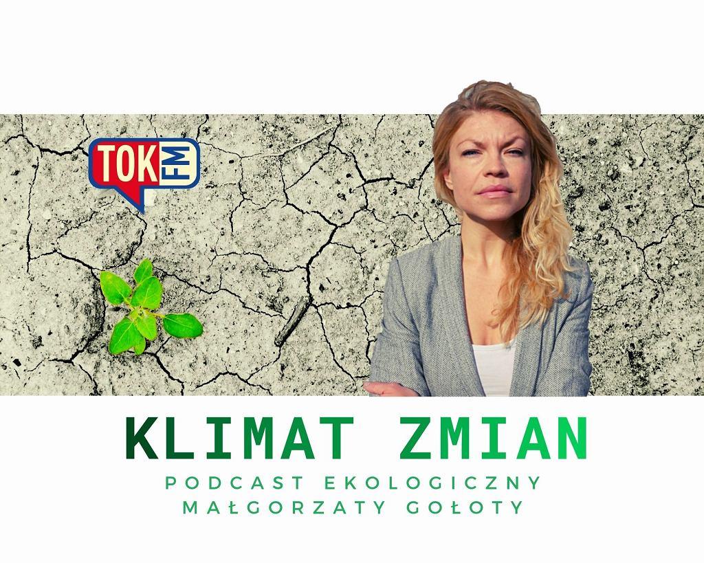 Okładka podcastu TOK FM 'Klimat zmian'. Na zdjęciu autorka, Małgorzata Gołota