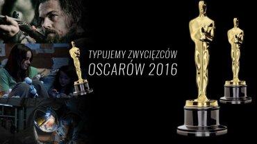 Typujemy zwycięzców Oscarów 2016