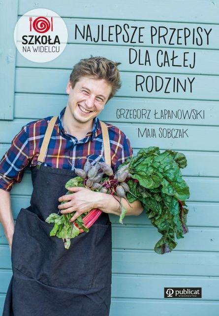 Gotuj rodzinnie z Grzegorzem Łapanowskim i Maią Sobczak [PRZEPISY]