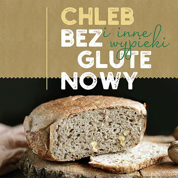 Chleb bezglutenowy i inne wypieki, autorstwa Agnieszki Bednarskiej