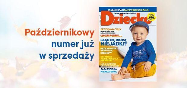 Artykuł pochodzi z październikowego wydania magazynu Dziecko