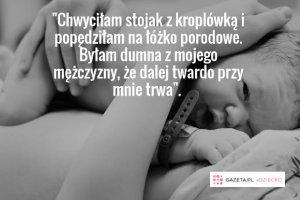 """""""W głowie miałam obraz porodu jako krwawego i bolesnego doświadczenia"""" [LIST]"""