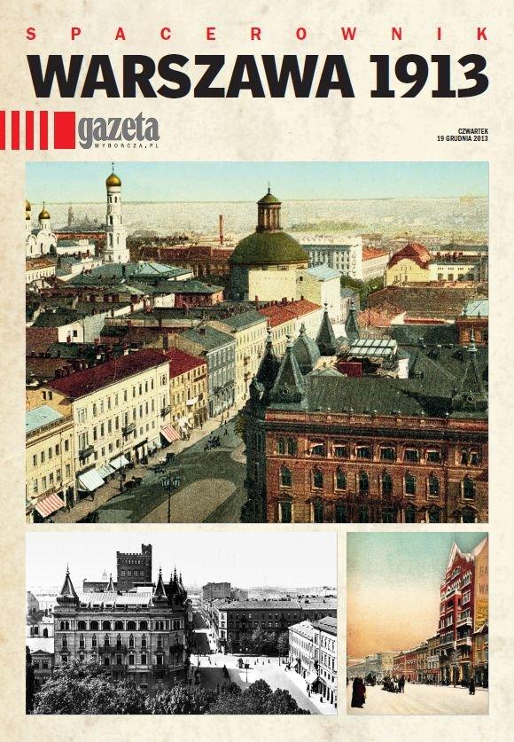 """""""Warszawa 1913"""" - wyjątkowy spacerownik """"Gazety Stołecznej"""""""
