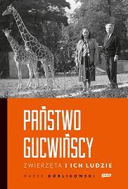 Książka 'Państwo Gucwińscy. Zwierzęta i ich ludzie' Marka Górlikowskiego (fot. Materiały prasowe)