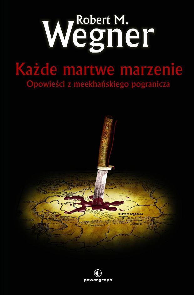 Okładka książki 'Opowieści z meekhańskiego pogranicza: Każde martwe marzenie'