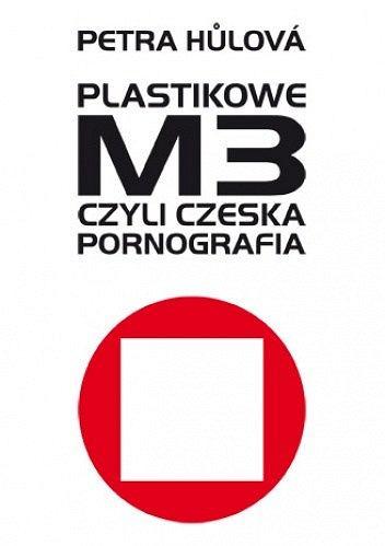 Petra Hulova, 'Plastikowe M3, czyli czeska pornografia', tłum. Julia Różewicz, Afera, 2013. / Materiały prasowe