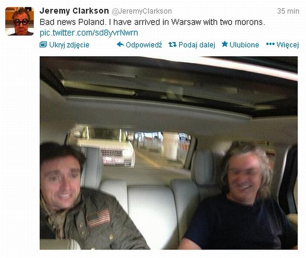 ''Złe wieści Polsko. Właśnie pojawiłem się w Warszawie z dwoma głupolami'' - napisał na Twitterze Clarkson