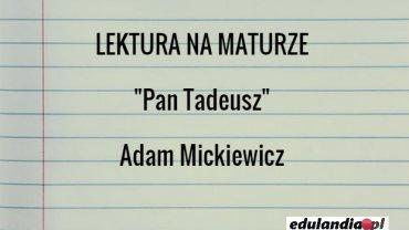 """Lektura na maturze - """"Pan Tadeusz"""""""