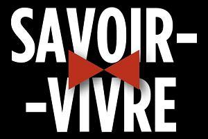 Savoir vivre, kwiaty