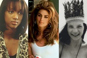 Tyra Banks, Cindy Crawford, Kate Moss.