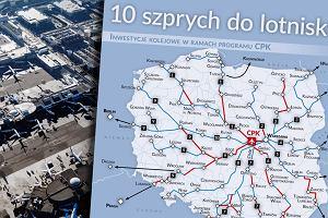 Centralny Port Komunikacyjny pokazuje 10 szprych do lotniska. Mapa 1500 km połączeń kolejowych