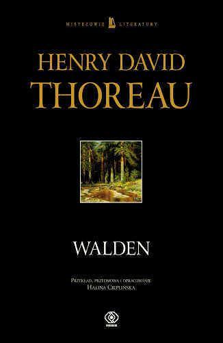 Henry David Thoreau 'Walden, czyli życie w lesie', Dom Wydawniczy Rebis /